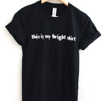 This Is My Bright Shirt Black Graphic Unisex Tee