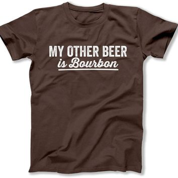 My Other Beer Is Bourbon T Shirt - Ber-26