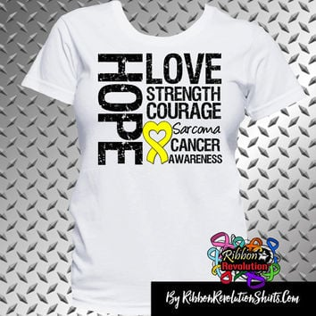 Sarcoma Cancer Hope Love Strength Courage Shirts