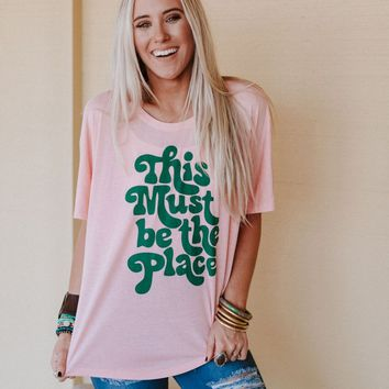 This Must Be The Place Graphic Tee - Pink