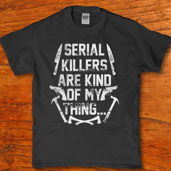 Serial killers are kind of my thing awesome Men's t-shirt