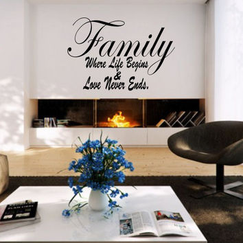 Family Where life begins love never ends vinyl wall decal, living room family room decor, great family gift idea, DYI project, craft ideas