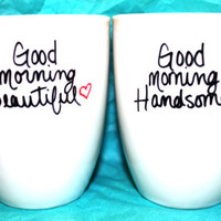 Good Morning Beautiful Good Morning Handsome - Set of 2 Mugs ((Hand Drawn Design))