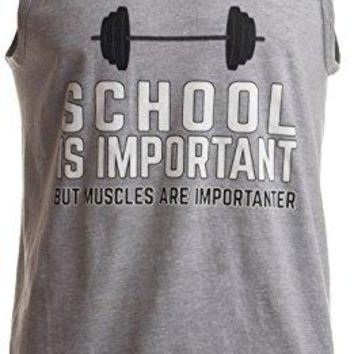 Funny Gym and Crossfit T-Shirt- School is Important, but Muscles are Importanter