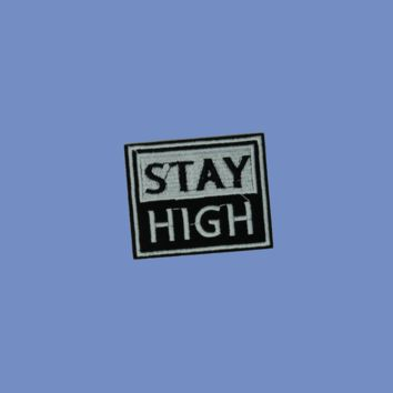 Stay High Patch