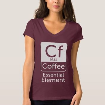 Funny Chemistry Pun Joke coffee essential element Shirt