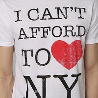I Cant Afford To Love NY Tee