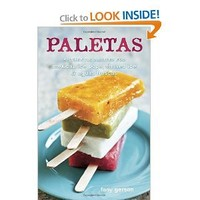 Paletas: Authentic Recipes for Mexican Ice Pops, Shaved Ice & Aguas Frescas: Fany Gerson: 9781607740353: Books