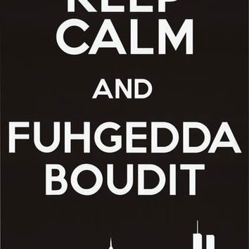 Keep Calm Fuhgeddaboutit New York Humor Poster 24x36