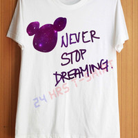 Never Stop Dreaming Shirt Walt Disney Quote Shirts by 24hrsTShirt
