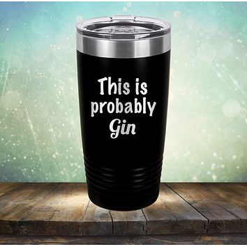 This is Probably Gin