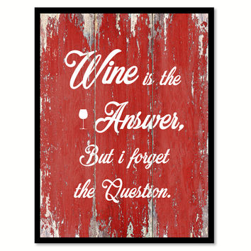 Wine is the answer  Quote Saying Gift Ideas Home Décor Wall Art
