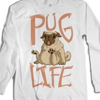 Pug Life (Long Sleeve)-Unisex White T-Shirt