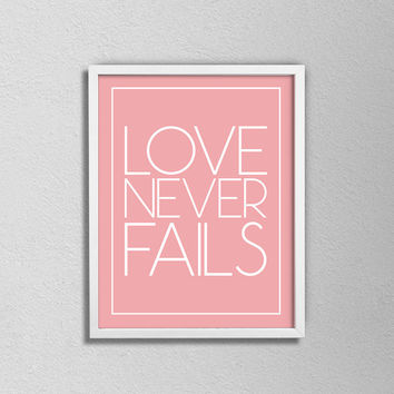 Love Never fails. Love Typography Poster. Pink and White. Minimalist Love Poster. Love Quote. Anniversary Gift. Love Art. Love Decor.