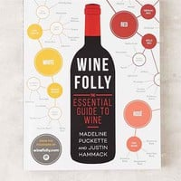 Wine Folly: The Essential Guide To Wine By Madeline Puckette And Justin Hammack