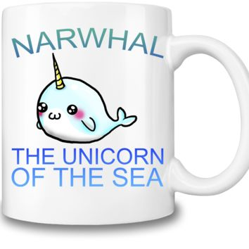 Narwhal The Unicorn Of The Sea Coffee Mug