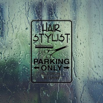Hair Stylist Parking Only Sign Vinyl Outdoor Decal (Permanent Sticker)