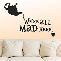 Wall Decal Vinyl Sticker Decals Art Decor Design Bedroom NurseryAlice in Wonderland We are All Mad here Cat Tea Cap Kettle Kids Bedroom Dorm Home (r1407)