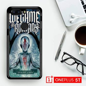 We Came As Romans Cover Z1387  OnePLus 5T / One Plus 5T Case