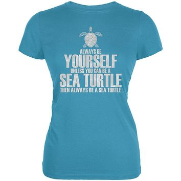 Always Be Yourself Sea Turtle Juniors Soft T Shirt
