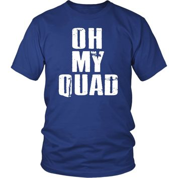 Funny Fitness Gym Workout T-Shirt - Oh My Quad