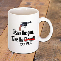 "Coffee Mug with Funny Quote ""Leave the coffee. Take the Cannoli"" from the Movie The Godfather. Mobster Movie and Coffee Lovers will love it."