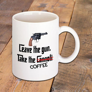 """Coffee Mug with Funny Quote """"Leave the coffee. Take the Cannoli"""" from the Movie The Godfather. Mobster Movie and Coffee Lovers will love it."""