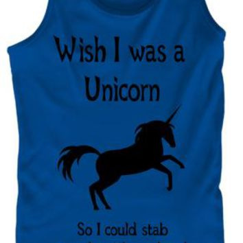 Wish I Was A Unicorn So I Could Stab People With My Head