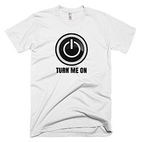 Funny Turn Me On T-Shirt