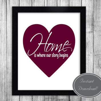 Instant Printable Wall Art for your home, Downloadable 8x10 'Home is where our story begins' Typography Quote Plum Red Purple Heart