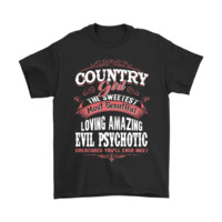Country Girl The Sweetest Evil Psychotic Country Shirts