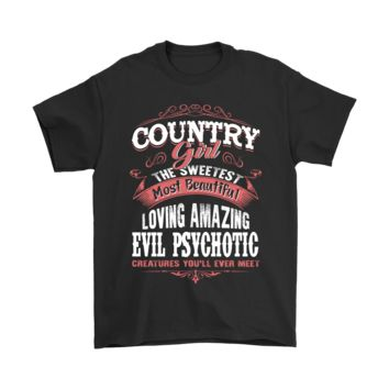 ESBCV3 Country Girl The Sweetest Evil Psychotic Country Shirts