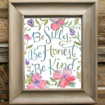 Be Silly, Be Honest, Be Kind - Ralph Waldo Emerson Quote - Art Print