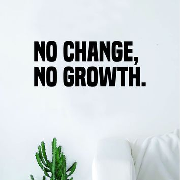 No Change No Growth Quote Wall Decal Sticker Bedroom Living Room Art Vinyl Inspirational Family Beautiful Good Vibes Teen Yoga