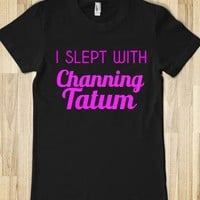 i slept with channing tatum - glamfoxx.com