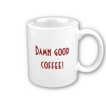 Damn good coffee! , Double R Diner Coffee Mugs from Zazzle.com