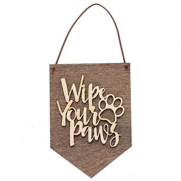 Wipe Your Paws - Welcome Sign - Dog Lover Gift Wall Banner 🇺🇸