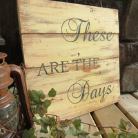 Handpainted Quote Wood Sign - Rustic, Distressed, Country, Farmhouse, Shabby, Wood Plank, Kitchen Decor