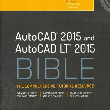 AutoCAD and AutoCAD LT Bible 2015: The Comprehensive Tutorial Resource (Bible)