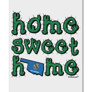 "Home Sweet Home - Oklahoma - Cactus and State Flag Aluminum 8 x 12"" Sign by TooLoud"