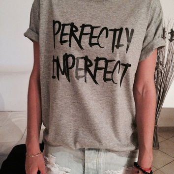 perfectly imperfect Tshirt gray Fashion funny slogan womens girls sassy cute top