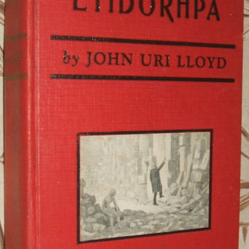 Etidorpha the End of the Earth The Strange History of a Mysterious Being and the Account of a Remarkable Journey 1901 Book by John Uri Lloyd
