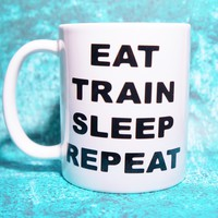 EAT TRAIN SLEEP REPEAT COFFEE MUG 11 OZ BJJ, BRAZILLIAN JIU JITSU, MMA, MIXED MARTIAL ARTS MMA Inspired Coffee Mug 11 oz.