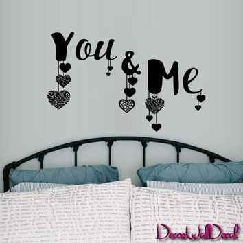 Wall Decal Decor Decals Sticker Art You & Me Heart Love Inscription Speech Citation Bedroom Above the Bed Gift M1591 Maden in USA
