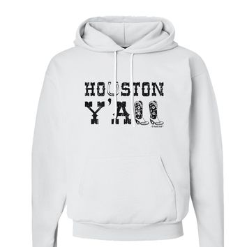 Houston Y'all - Boots - Texas Pride Hoodie Sweatshirt  by TooLoud