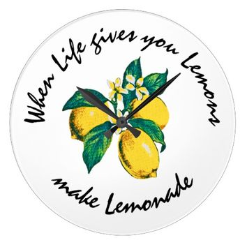 When life gives you lemons large clock