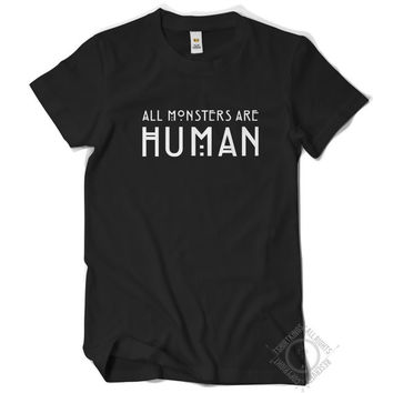 All Monsters are Human T Shirt - Regular Fit - American Horror Story