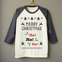 Funny HO HO HO Merry Christmas T-Shirt Funny Christmas Shirt Raglan Baseball Tee Unisex Shirt Women Shirt Men Shirt Jersey Long Sleeve Shirt