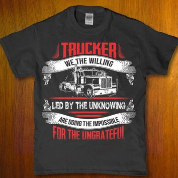 Trucker we the willing led by the unknowing are doing the impossible Men's t-shirt