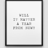 a year from now - motivational print // black and white inspirational print // modern home decor // office wall art  // minimalistic poster